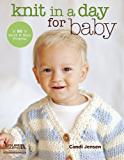 Knit in a Day for Baby