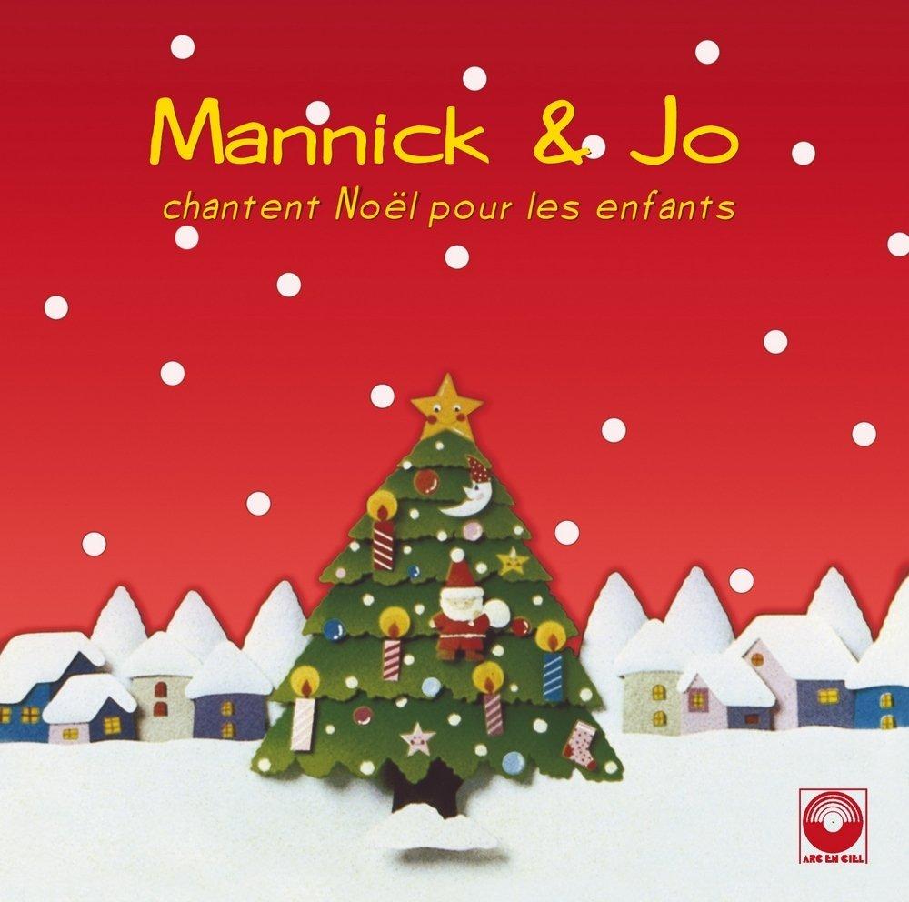 Mannick et Jo chantent Noel pour les enfants / Mannick, chant & guit. Jo Akepsimas, chant & guit. | Mannick. Chant & guit.