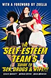 The Self-Esteem Team's Guide to Sex, Drugs & WTFs?!!