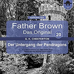 Der Untergang der Pendragons (Father Brown - Das Original 20)