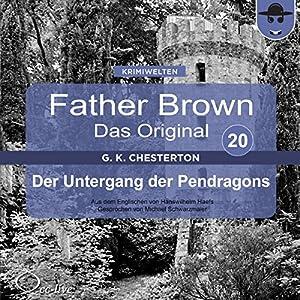 Der Untergang der Pendragons (Father Brown - Das Original 20) Hörbuch