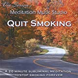 Quit Smoking ( a 20 Minute Subliminal Meditation to Stop Smoking