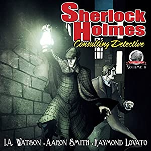 Sherlock Holmes: Consulting Detective, Volume 8 Audiobook