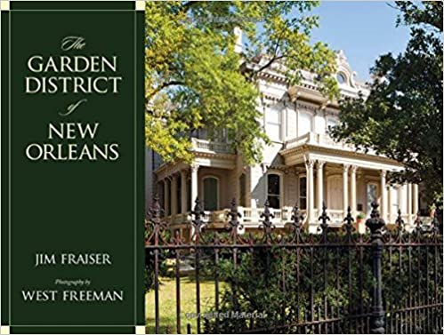 The Garden District of New Orleans: Jim Fraiser, West Freeman ...
