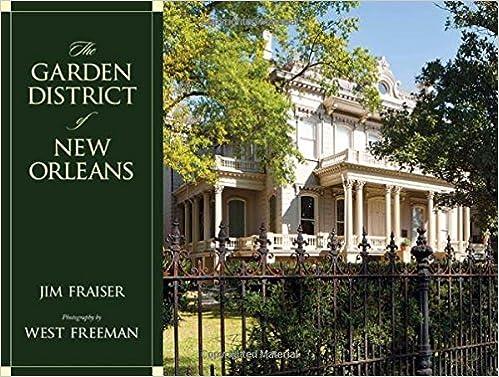 The Garden District Of New Orleans: Jim Fraiser, West Freeman:  9781934110683: Amazon.com: Books