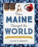 How Maine Changed the World