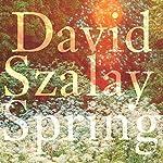 Spring | David Szalay