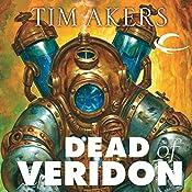 Dead of Veridon: Burn Cycle, Book 2 | Tim Akers