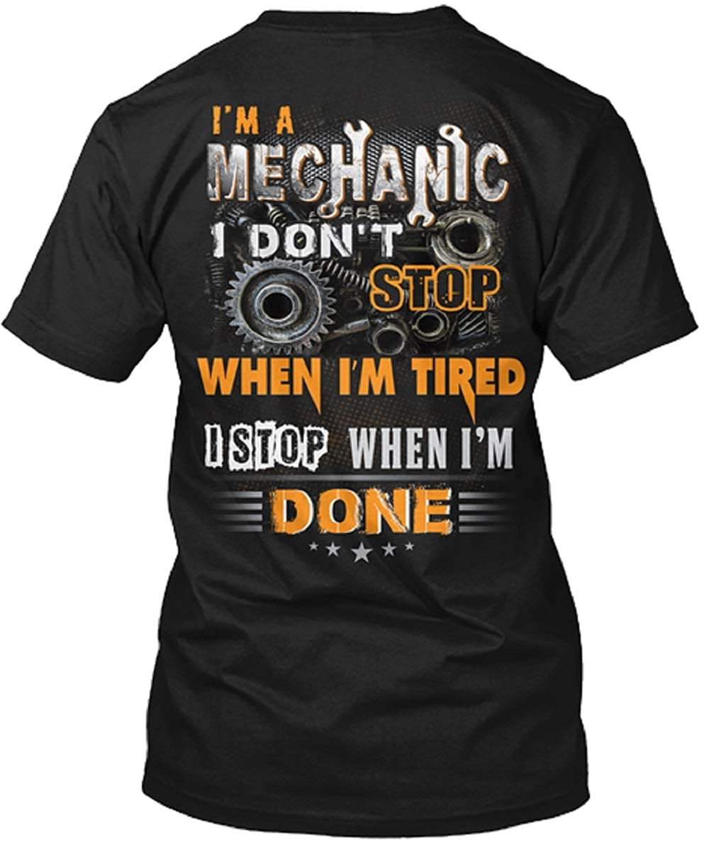 Im A Mechanic I Dont Stop When Im Tired T Shirt Men Funny Letter Tees Tops