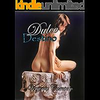Dulce Destino (Saga Dulce nº 2)