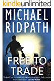 Free to Trade: a gripping financial thriller