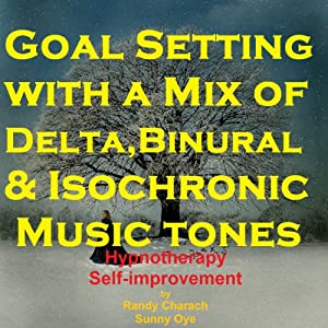 Goal Setting - with a Mix of Delta Binaural Isochronic Tones Speech
