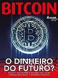 Bitcoin - O Dinheiro Do Futuro?: Guia Mundo Em Foco Especial - Atualidade Ed.02 (Portuguese Edition)