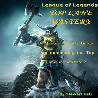 Amazon com: League of Legends Top Lane Mastery: A Master