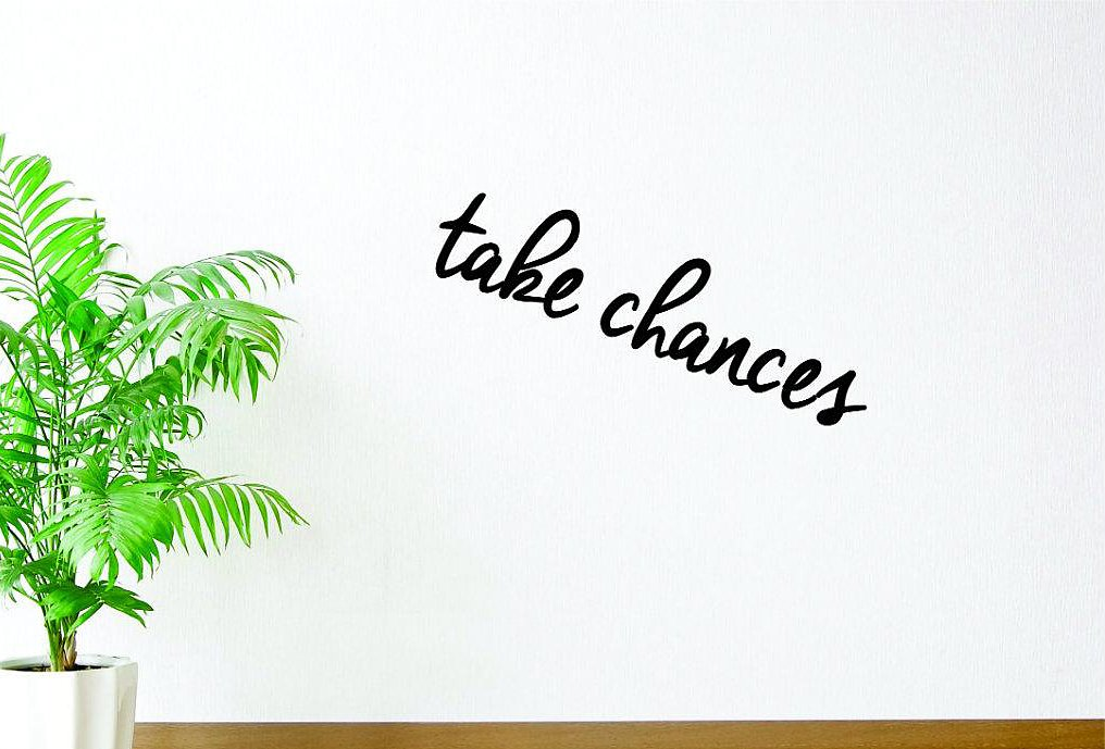 Black Design with Vinyl Moti 1660 1 Take Chances Text Lettering Life Quote Peel /& Stick Wall Sticker Decal 8 x 20