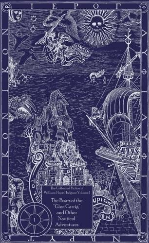 Book cover from Boats of the Glen Carrig and Other Nautical Adventures (The Collected Fiction of William Hope Hodgson, Vol. 1) by William Hope Hodgson