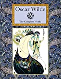Oscar Wilde The Complete Works (Collector's Library)
