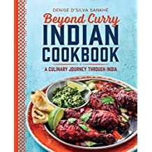 Beyond Curry Indian Cookbook: A Culinary Journey Through India
