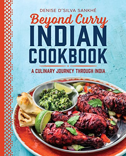 Beyond Curry Indian Cookbook: A Culinary Journey Through India ()