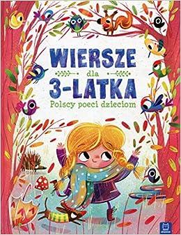 Wiersze Dla 3 Latka Polscy Poeci Dzieciom Amazoncouk
