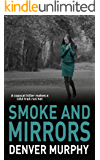 SMOKE AND MIRRORS: A copycat killer makes a cold trail run hot (The DSI Jeffrey Brandt Murders Trilogy Book 3)