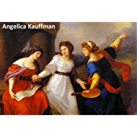 56 Color Paintings of Angelica Kauffman - Austrian Neoclassical Painter (October 30, 1741 - November 5, 1807)
