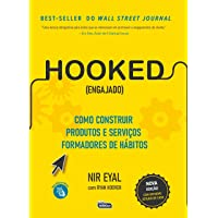 HOOKED (ENGAJADO): Como construir produtos e serviços formadores de hábitos