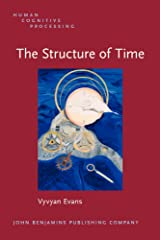 The Structure of Time: Language, meaning and temporal cognition (Human Cognitive Processing) Paperback