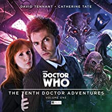 Doctor Who - The 10th Doctor Adventures, Volume 1 Performance by Matt Fitton, Jenny T Colgan, James Goss Narrated by David Tennant, Catherine Tate, Rachael Stirling, Alan Cox, Terry Molloy, Beth Chalmers, Niky Wardley