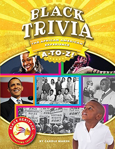 Search : Black Trivia: The African American Experience A-to-Z! (Black Heritage)