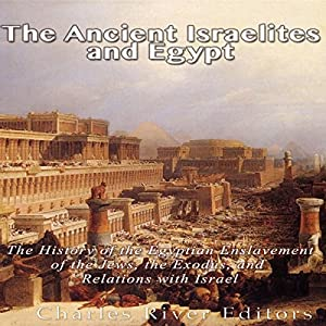 The Ancient Israelites and Egypt Audiobook