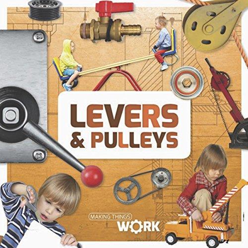 Levers & Pulleys (Making Things Work)