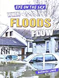 img - for When Floods Flow (Eye on the Sky) book / textbook / text book