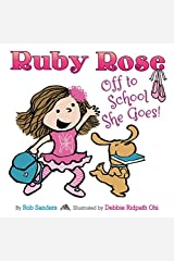 Ruby Rose: Off to School She Goes Hardcover