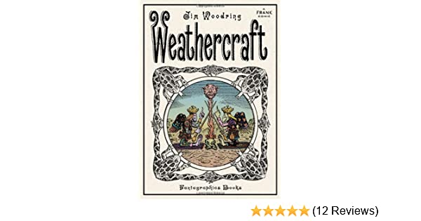 amazon com weathercraft 9781606993408 jim woodring books