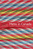 Métis in Canada: History, Identity, Law and Politics