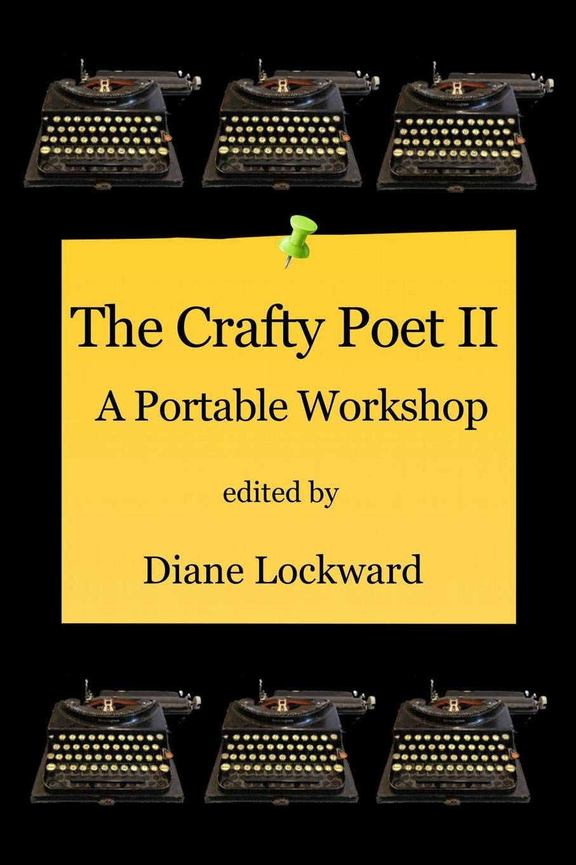 The Crafty Poet II: A Portable Workshop: Diane Lockward: 9780996987172:  Amazon.com: Books