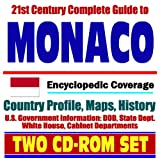 21st Century Complete Guide to Monaco - Encyclopedic Coverage, Country Profile, History, DOD, State Dept., White House, CIA Factbook - Royalty, Prince ... Rainier, Princess Grace (Two CD-ROM Set)