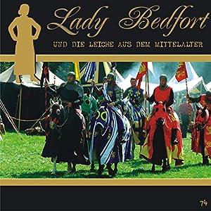 Die Leiche aus dem Mittelalter (Lady Bedfort 74) Hörspiel