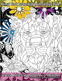 Buy Animal Black Background Adult Coloring Book Stress Relieving Patterns Designs Beautiful Books Volume 58 Online At Low Prices