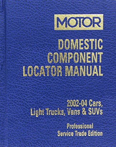 Descargar Libro Domestic Component Locator Manual 2002-2004: Cars, Light Trucks, Vans & Suvs: Professional Service Trade Edition Desconocido