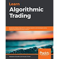 Learn Algorithmic Trading: Build and deploy algorithmic trading systems and strategies using Python and advanced data…