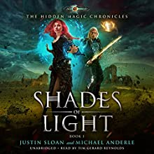 Shades of Light: Age Of Magic: The Hidden Magic Chronicles, Book 1 Audiobook by Justin Sloan, Michael Anderle Narrated by Tim Gerard Reynolds