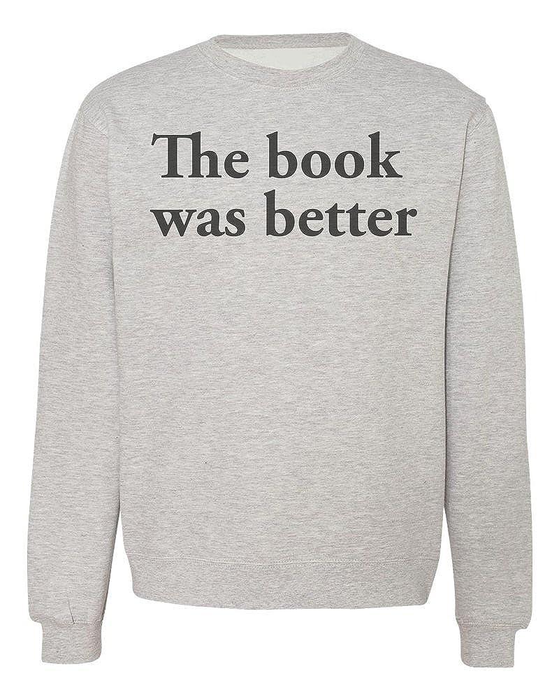 IDcommerce The Book was Better Mens Womens Unisex Sweatshirt