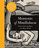 img - for Moments of Mindfulness: Find a Little Stillness in a Busy World book / textbook / text book