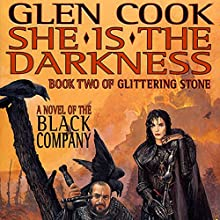She Is the Darkness: Chronicles of The Black Company, Book 7 Audiobook by Glen Cook Narrated by Jonathan Davis