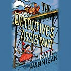 The Detective's Assistant Audiobook by Kate Hannigan Narrated by Christine Lakin