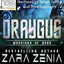 Draygus: Warriors of Orba, Book 4 Audiobook by Zara Zenia Narrated by Bree Summers, Bruce Cullen, Punch Audio