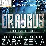 Draygus: Warriors of Orba, Book 4 | Zara Zenia