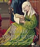 Rogier Van Der Weyden: 1399/1400-1464 (Masters of Netherlandish Art)